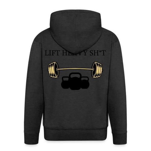 LIFT HEAVY SHIT - Männer Premium Kapuzenjacke