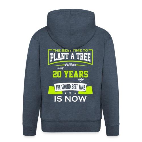 The best time to plant a tree was 20 years ago - Premium Hettejakke for menn