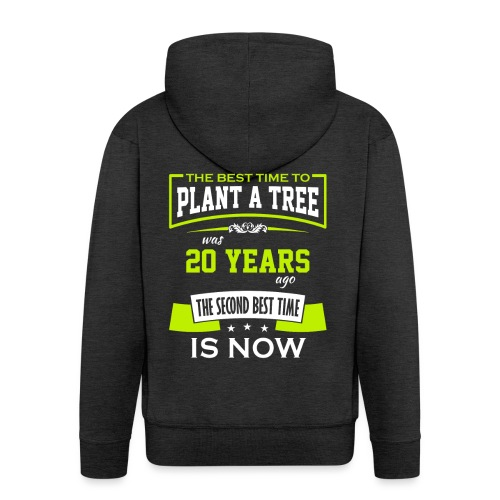 The best time to plant a tree was 20 years ago - Premium Hettejakke for menn