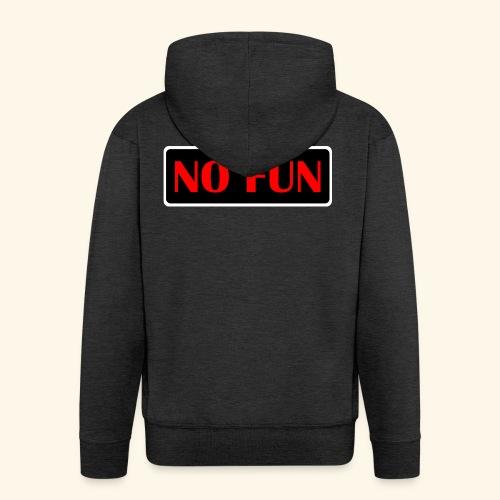 no fun - Herre premium hættejakke