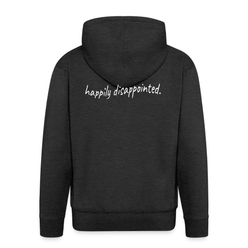 happily disappointed white - Men's Premium Hooded Jacket