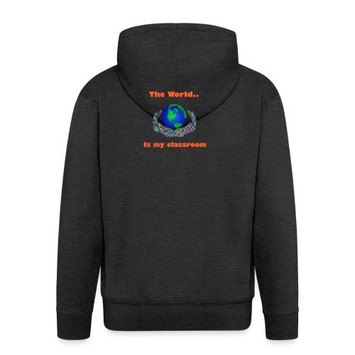 The world is my classroom - Men's Premium Hooded Jacket