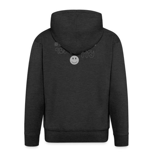 Don't Worry - Be happy - Men's Premium Hooded Jacket