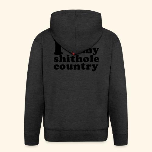 I love my shithole country - Männer Premium Kapuzenjacke