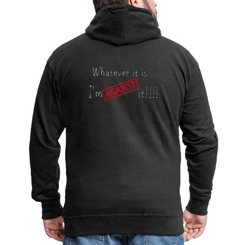Against it - Men's Premium Hooded Jacket