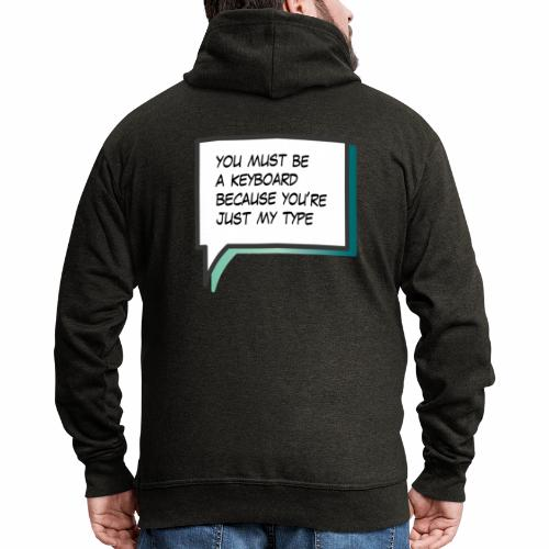 You must be a keyboard - Men's Premium Hooded Jacket