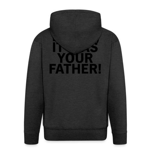 Laura it was your father - Männer Premium Kapuzenjacke