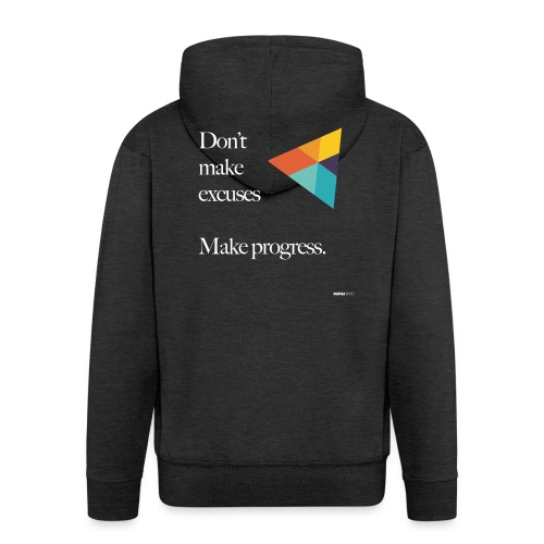 Dont Make Excuses T Shirt - Men's Premium Hooded Jacket