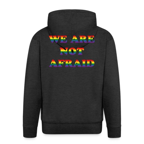 We are not afraid - Men's Premium Hooded Jacket