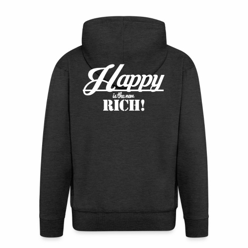 Happy is the new rich - Männer Premium Kapuzenjacke
