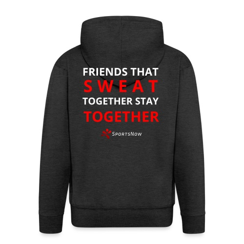 Friends that SWEAT together stay TOGETHER - Männer Premium Kapuzenjacke