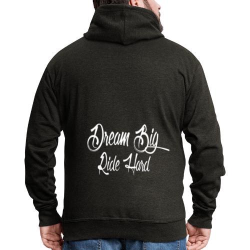 DreamBigRideHard - Chaqueta con capucha premium hombre