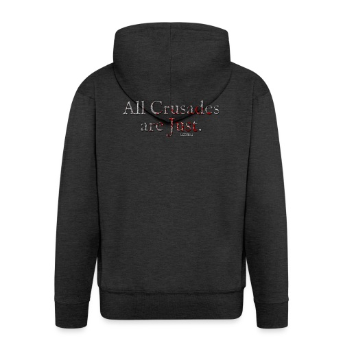 All Crusades Are Just. - Men's Premium Hooded Jacket