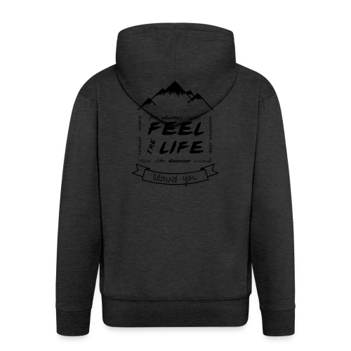 Feel the Life around you - Negro - Chaqueta con capucha premium hombre