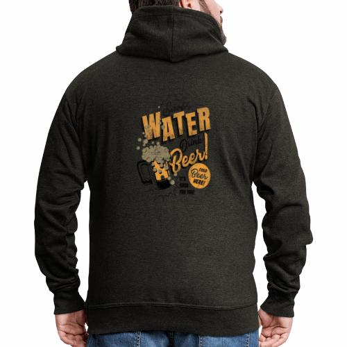Save Water Drink Beer Trinke Wasser statt Bier - Men's Premium Hooded Jacket