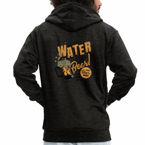 Save Water Drink Beer Trinke Wasser statt Bier - Men's Premium Hooded Jacket
