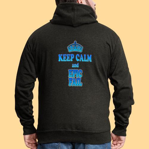 Keep Calm and... epic fail - Felpa con zip Premium da uomo