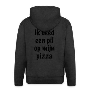 """""""Ik deed een pil op mijn pizza"""" - Mannenjack Premium met capuchon"""