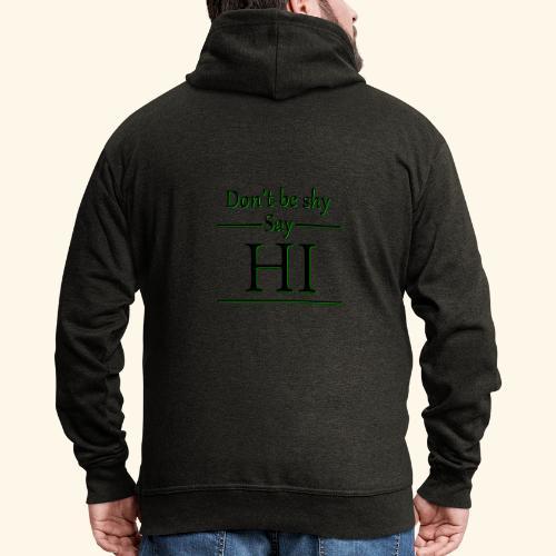 Dont be shy, say HI - Men's Premium Hooded Jacket