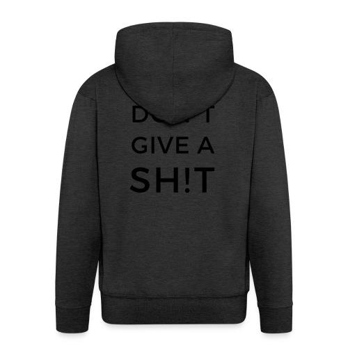 SIMPLY DON'T GIVE A SH!T - Felpa con zip Premium da uomo
