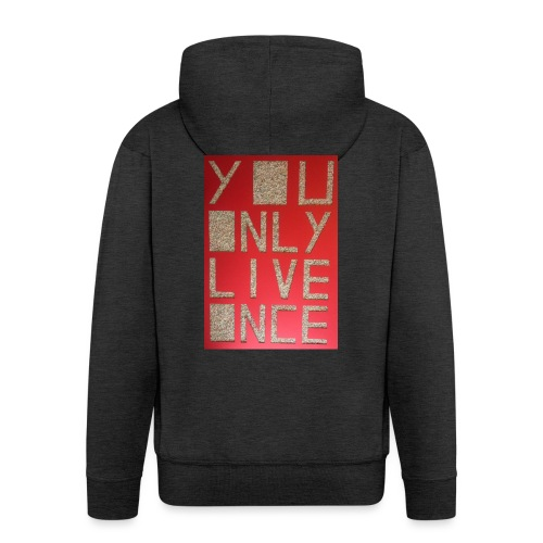 Thomas Schöggl ART YOU ONLY LIVE ONCE - Männer Premium Kapuzenjacke