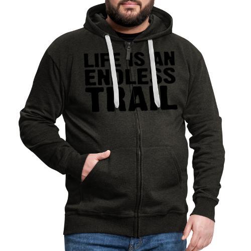 Life is an endless trail - Männer Premium Kapuzenjacke