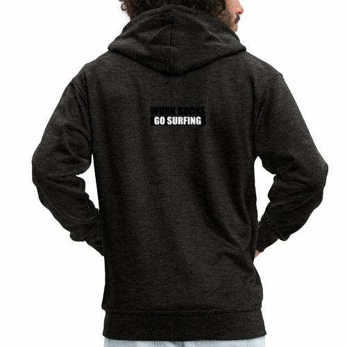 work_sucks_go_surf - Men's Premium Hooded Jacket