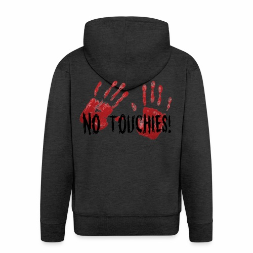 No Touchies 2 Bloody Hands Behind Black Text - Men's Premium Hooded Jacket