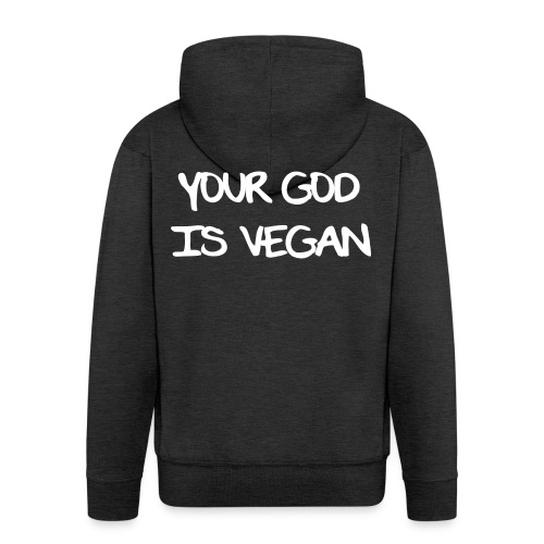 Your God Is Vegan - Men's Premium Hooded Jacket