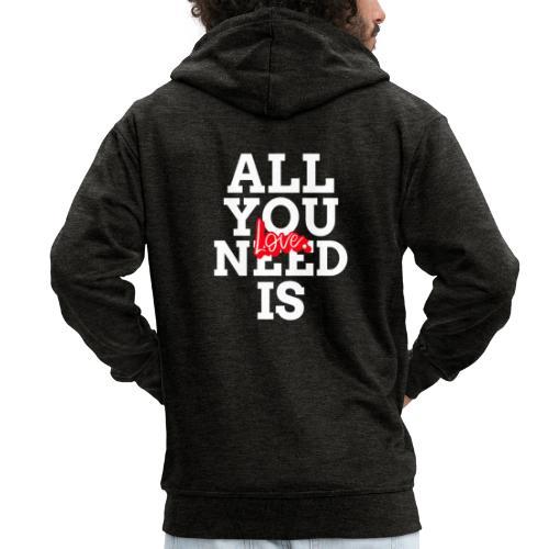 All you need... - Veste à capuche Premium Homme