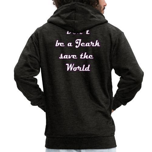 Save the World Jeark - Männer Premium Kapuzenjacke
