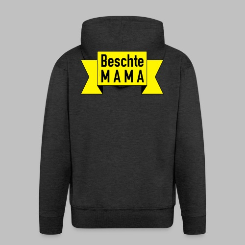 Beschte Mama - Auf Spruchband - Männer Premium Kapuzenjacke
