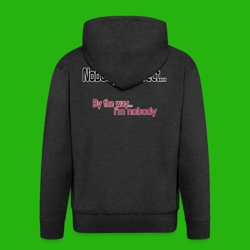 Nobody's perfect BTW I'm nobody shirt - Men's Premium Hooded Jacket