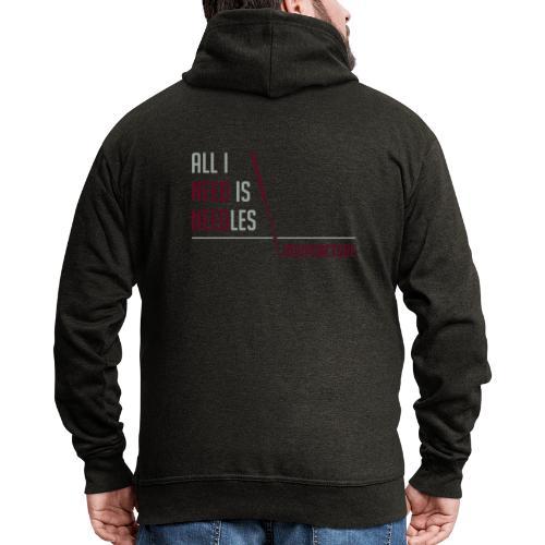All I need is needles - Veste à capuche Premium Homme