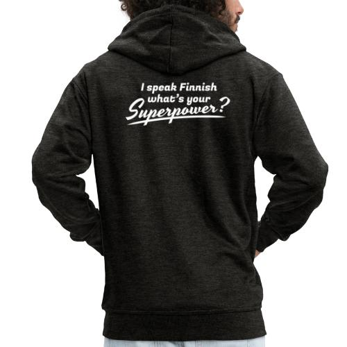 I speak Finnish what's your Superpower? - Miesten premium vetoketjullinen huppari