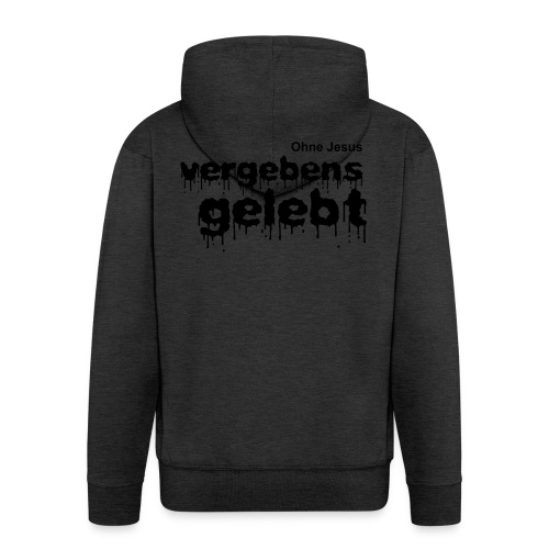 Vergebens gelebt (JESUS shirts) - Men's Premium Hooded Jacket