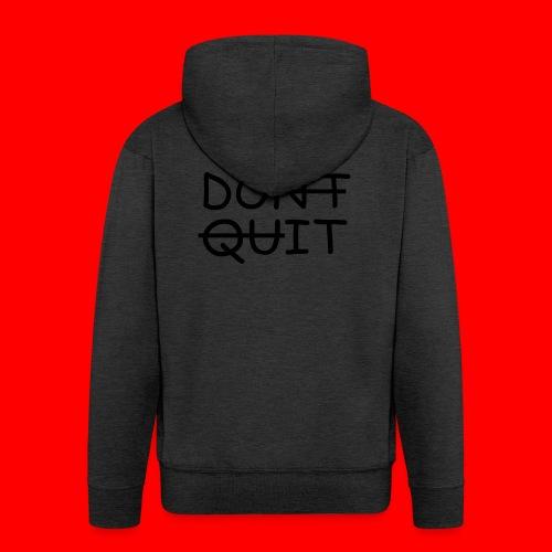 Don't Quit, Do It - Herre premium hættejakke