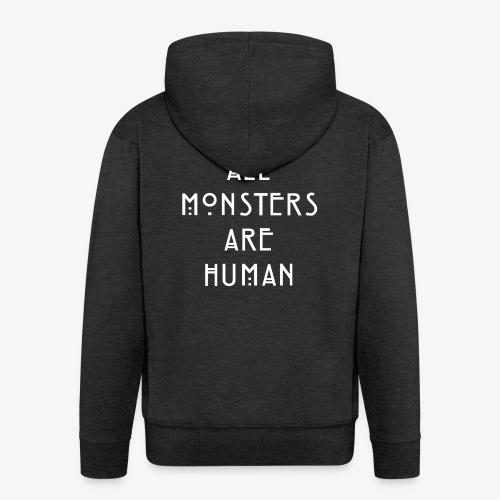 All Monsters Are Human - Veste à capuche Premium Homme