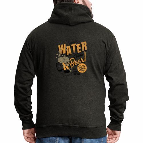 Save Water Drink Beer Drink water instead of beer - Men's Premium Hooded Jacket