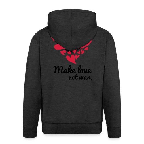 Make Love Not War T-Shirt - Men's Premium Hooded Jacket