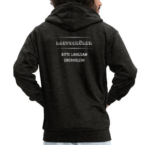 LAUFSCHÜLER BITTE LANGSAM ÜBERHOLEN - Männer Premium Kapuzenjacke