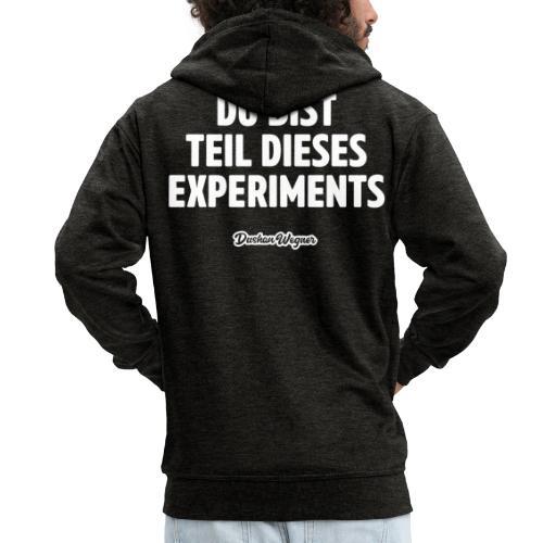Du bist Teil dieses Experiments - Männer Premium Kapuzenjacke