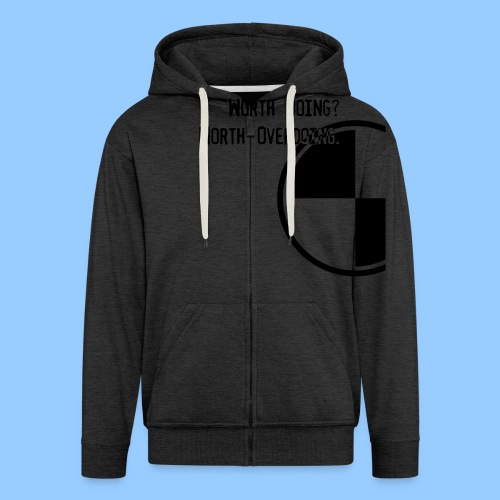 Anything worth doing. - Men's Premium Hooded Jacket