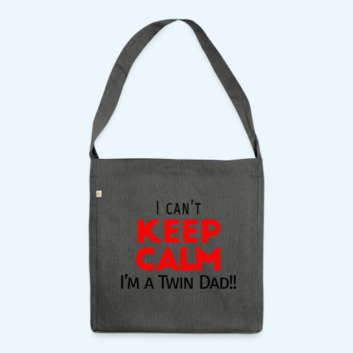 I Can't Keep Calm (Dad's Only!) - Schoudertas van gerecycled materiaal