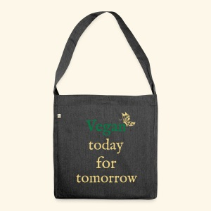 Vegan today for tomorrow - Schultertasche aus Recycling-Material