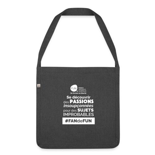 #FANdeFUN: Se découvrir des passions insoupçonnées - Sac bandoulière 100 % recyclé