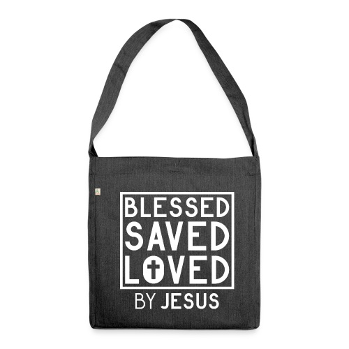 Blessed Saved Loved by Jesus - Christlich - Schultertasche aus Recycling-Material