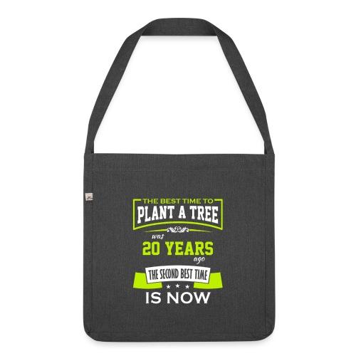 The best time to plant a tree was 20 years ago - Skulderveske av resirkulert materiale