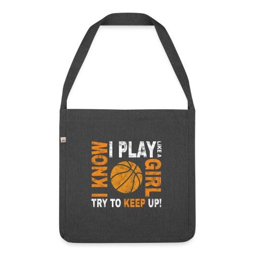 Basketballspielerin Spruch play like a girl - Schultertasche aus Recycling-Material