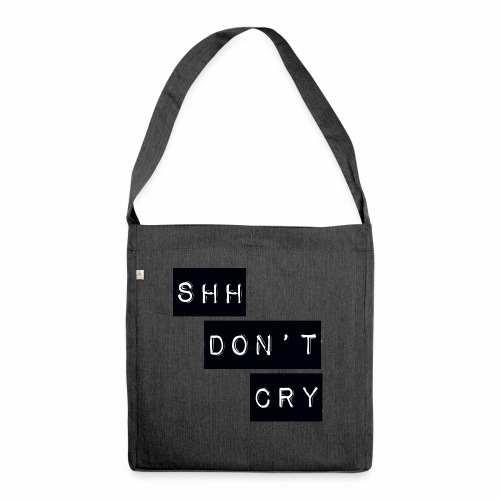 Shh dont cry - Shoulder Bag made from recycled material